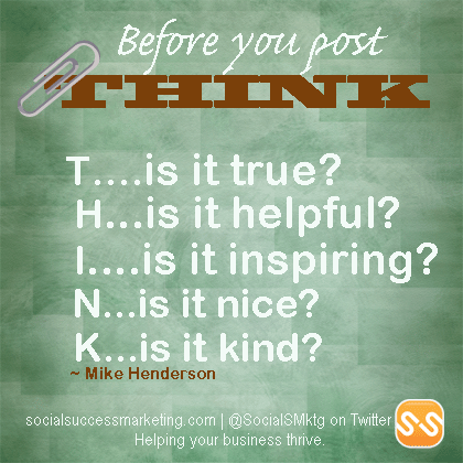Before you post, think of these FIRST.