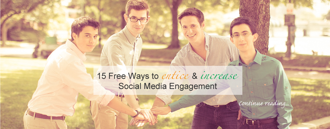 15 Techniques to Entice and Increase Social Media Engagement for Free