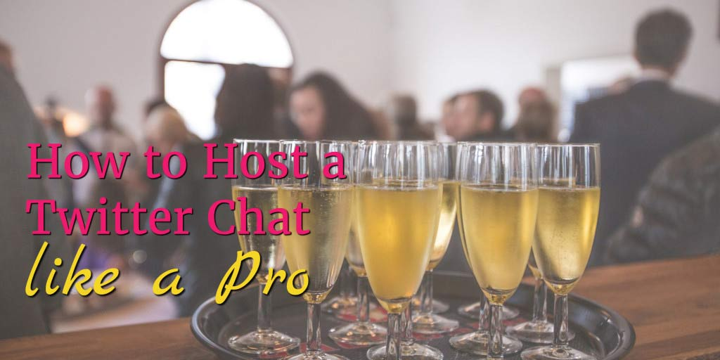 How to Host a Twitter Chat Like A Pro | Guide