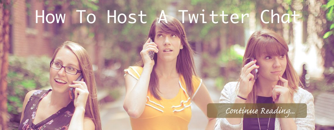 How To Host a Twitter Chat | To-do's Before, During and After a Chat