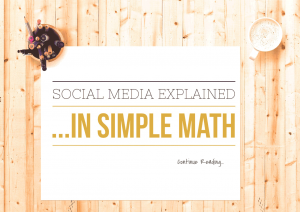 Social Media Explained in Simple Math