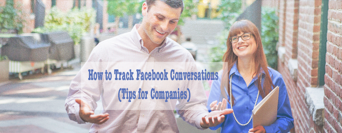 How To Track Facebook Conversations | Tips for Companies